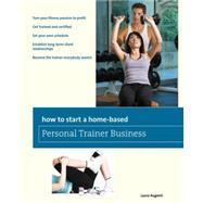 How to Start a Home-Based Personal Trainer Business : *Turn ..., 9780762752669  