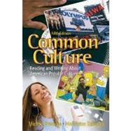 Common Culture : Reading and Writing about American Popular Culture,9780132202671