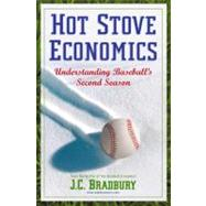 Hot Stove Economics : Understanding Baseball's Second Season, 9781441962683  