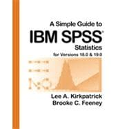 Simple Guide to IBM SPSS : Statistics for Versions 18.0 and 19.0,9781111352684
