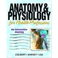 Anatomy and Physiology for Health Professionals : An Interactive Journey