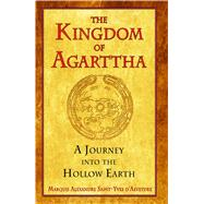 The Kingdom of Agarttha: A Journey into the Hollow Earth, 9781594772689  