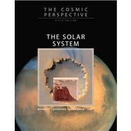 Cosmic Perspective, The: The Solar System Chapters 1-13, 14,..., 9780321642691  
