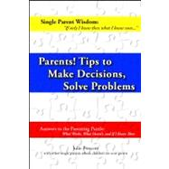 Parents! How to Make Parental Decisions And Solve Problems, 9780982132692  
