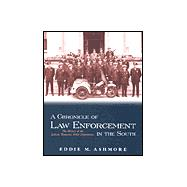 A Chronicle of Law Enforcement in the South: The History of the Jackson, Tennessee, Police Department by Ashmore, Eddie M.