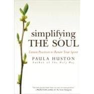 Simplifying the Soul : Lenten Practices to Renew Your Spirit, 9781594712692