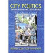 City Politics : Private Power and Public Policy