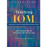 Teaching IOM: Implications of the Institute of Medicine Reports for Nursing Education (Book with CD-ROM),9781558102699