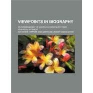 Viewpoints in Biography: An Arrangement of Books According t..., 9780217142700  