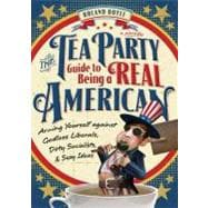 Tea Party Guide to Being a Real American: Arming Yourself Ag..., 9781402262708