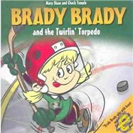 Brady Brady and the Twirlin' Torpedo