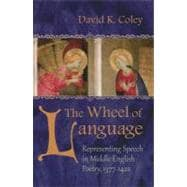 The Wheel of Language: Representing Speech in Middle English..., 9780815632733
