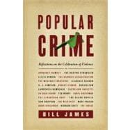 Popular Crime : Reflections on the Celebration of Violence, 9781416552734  
