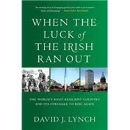 When the Luck of the Irish Ran Out : The World's Most Resili..., 9780230102736  