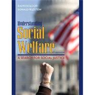 Understanding Social Welfare : A Search for Social Justice,9780205672738