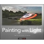 Painting with Light : Light Art Performance Photography, 9781933952741