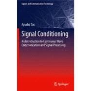 Signal Conditioning : An Introduction to Continuous Wave Com..., 9783642282744