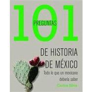 101 Preguntas De Historia De Mexico / 101 Questions of the History of Mexico by Silva, Carlos