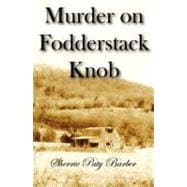 Murder on Fodderstock Knob, 9780741462749  