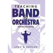 Teaching Band and Orchestra : Methods and Materials,9781579992750
