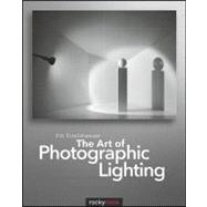 The Art of Photographic Lighting: Understanding the Art and ..., 9781933952758