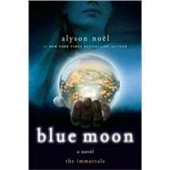 Blue Moon: The Immortals, 9780312532765  