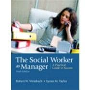 The Social Worker as Manager A Practical Guide to Success,9780205792771