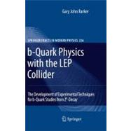B-Quark Physics with the LEP Collider : The Development of E..., 9783642052781  