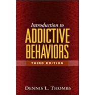 Introduction to Addictive Behaviors, Third Edition,9781593852788