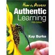How to Assess Authentic Learning,9781412962797