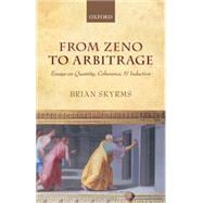 From Zeno to Arbitrage : Essays on Quantity, Coherence, and Induction,9780199652808