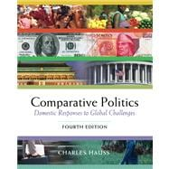 Comparative Politics Domestic Responses to Global Challenges (with InfoTrac and CD-ROM)