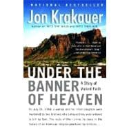 Under the Banner of Heaven : A Story of Violent Faith, 9781400032808
