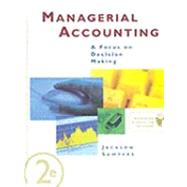 Managerial Accounting : A Focus on Decision Making,9780324182811