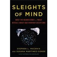 Sleights of Mind : What the Neuroscience of Magic Reveals ab..., 9780805092813  