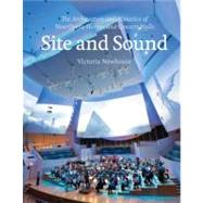Site and Sound : The Architecture and Acoustics of New Opera..., 9781580932813