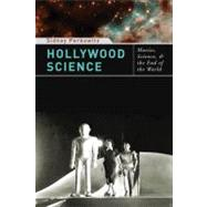 Hollywood Science : Movies, Science, and the End of the World,9780231142816