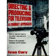 Directing and Producing for Television : A Format Approach,9780240802817