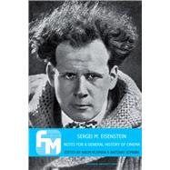 Sergei M. Eisenstein : Notes for a General History of Cinema,9789089642837