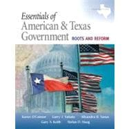 Essentials of American and Texas Government : Roots and Reform, 2009 Edition