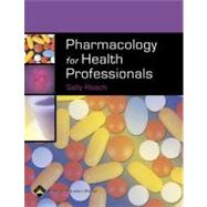 Pharmacology for Health Professionals,9780781752848