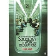 An Introduction to the Sociology of Work and Occupations,9781412992855