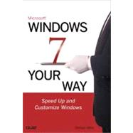 Microsoft  Windows 7 Your Way: Speed Up and Customize Window..., 9780789742865  