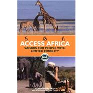 Access Africa : Safaris for People with Limited Mobility,9781841622866