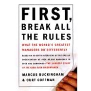 First, Break All the Rules : What the World's Greatest Managers Do Differently,9780684852867
