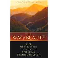 The Way of Beauty: Five Meditations for Spiritual Transforma..., 9781594772870  