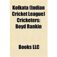 Kolkata (Indian Cricket League) Cricketers, 9781156242872  