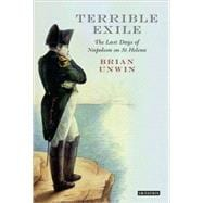 Terrible Exile : The Last Days of Napoleon on St Helena,9781848852877
