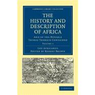 The History and Description of Africa: And of the Notable Things Therein Contained,9781108012881