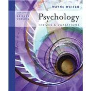 Psychology  Themes and Variations/with Infotrac: Briefer Version